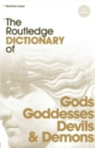 Ebook in inglese Routledge Dictionary of Gods and Goddesses, Devils and Demons Lurker, Manfred