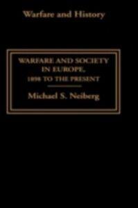 Ebook in inglese Warfare and Society in Europe Neiberg, Michael S.