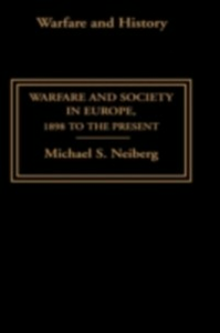 Ebook in inglese Warfare and Society in Europe Neiberg, Michael S.