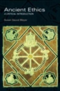 Foto Cover di Ancient Ethics, Ebook inglese di Susan Sauve Meyers, edito da Taylor and Francis