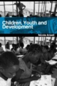 Foto Cover di Children, Youth and Development, Ebook inglese di Nicola Ansell, edito da Taylor and Francis