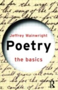 Foto Cover di Poetry: The Basics, Ebook inglese di Jeffrey Wainwright, edito da Taylor and Francis