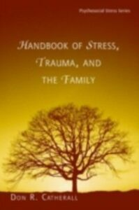 Foto Cover di Handbook of Stress, Trauma, and the Family, Ebook inglese di  edito da Taylor and Francis