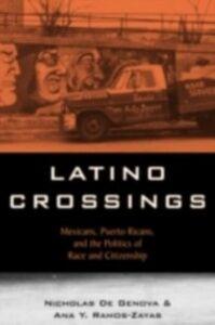 Foto Cover di Latino Crossings, Ebook inglese di Nicholas De Genova,Ana Yolanda Ramos-Zayas, edito da Taylor and Francis
