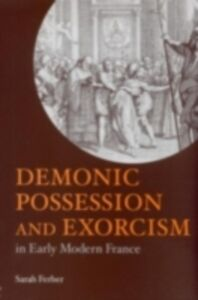 Ebook in inglese Demonic Possession and Exorcism Ferber, Sarah