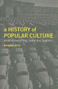 Foto Cover di History of Popular Culture, Ebook inglese di Raymond F. Betts, edito da Taylor and Francis