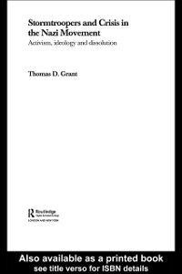 Ebook in inglese Stormtroopers and Crisis in the Nazi Movement Grant, Thomas D.