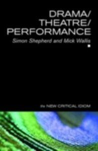 Ebook in inglese Drama/Theatre/Performance Shepherd, Simon , Wallis, Mick