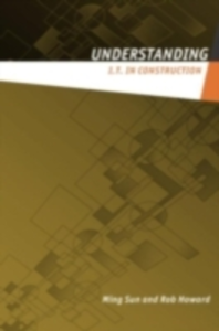 Ebook in inglese Understanding IT in Construction Howard, Rob , Sun, Ming