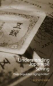 Ebook in inglese Understanding Japanese Savings Dekle, Robert