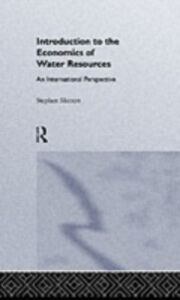 Ebook in inglese Introduction To The Economics Of Water Resources Merrett, Stephen , Stephen Merrett, CIWEM formerly of University College London.