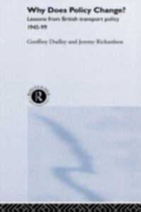Ebook in inglese Why Does Policy Change? Dudley, Dr Geoffrey , Dudley, Geoffrey , Richardson, Jeremy