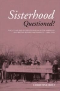 Foto Cover di Sisterhood Questioned, Ebook inglese di Christine Bolt, edito da Taylor and Francis