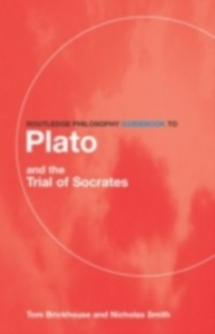 Ebook in inglese Routledge Philosophy GuideBook to Plato and the Trial of Socrates Brickhouse, Thomas C. , Smith, Nicholas D.