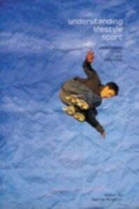 Ebook in inglese Understanding Lifestyle Sport