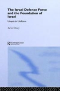 Ebook in inglese Israeli Defence Forces and the Foundation of Israel Drory, Ze'ev