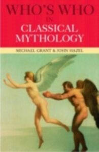 Foto Cover di Who's Who in Classical Mythology, Ebook inglese di Michael Grant,John Hazel, edito da Taylor and Francis