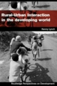 Ebook in inglese Rural-Urban Interaction in the Developing World Lynch, Kenny