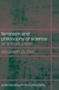 Foto Cover di Feminism and Philosophy of Science, Ebook inglese di Elizabeth Potter, edito da Taylor and Francis