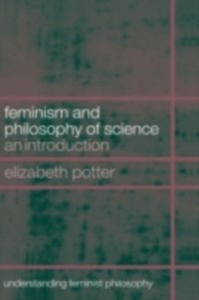 Ebook in inglese Feminism and Philosophy of Science Potter, Elizabeth