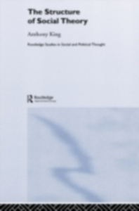 Ebook in inglese Structure of Social Theory King, Anthony