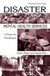 Foto Cover di Disaster Mental Health Services, Ebook inglese di Diane Myers,David Wee, edito da Taylor and Francis