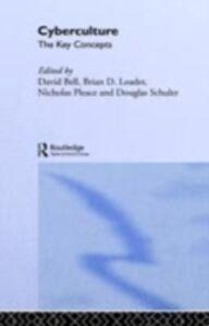 Foto Cover di Cyberculture: The Key Concepts, Ebook inglese di AA.VV edito da Taylor and Francis