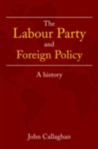 Ebook in inglese Labour Party and Foreign Policy Callaghan, John