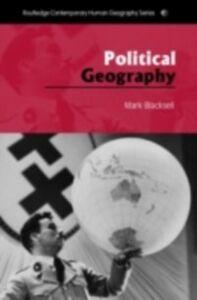 Foto Cover di Political Geography, Ebook inglese di Mark Blacksell, edito da Taylor and Francis