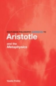 Ebook in inglese Routledge Philosophy GuideBook to Aristotle and the Metaphysics Politis, Vasilis