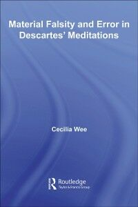 Ebook in inglese Material Falsity and Error in Descartes' Meditations Wee, Cecilia