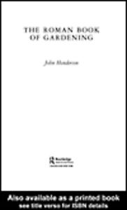 Ebook in inglese The Roman Book of Gardening Henderson, John