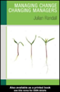 Ebook in inglese Managing Change/Changing Managers Randall, Julian