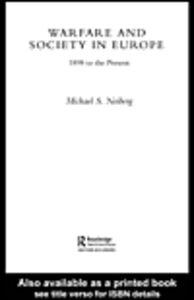 Foto Cover di Warfare and Society in Europe, Ebook inglese di Michael S. Neiberg, edito da