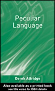 Foto Cover di Peculiar Language, Ebook inglese di Derek Attridge, edito da
