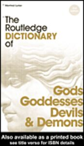 Foto Cover di The Routledge Dictionary of Gods and Goddesses, Devils and Demons, Ebook inglese di Manfred Lurker, edito da