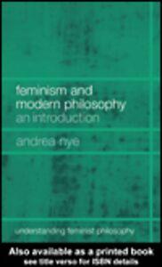 Foto Cover di Feminism and Modern Philosophy, Ebook inglese di Andrea Nye, edito da
