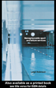 Ebook in inglese Managing Public Sport and Leisure Services Robinson, Leigh