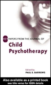 Foto Cover di Key Papers from the Journal of Child Psychotherapy, Ebook inglese di Paul Barrows, edito da