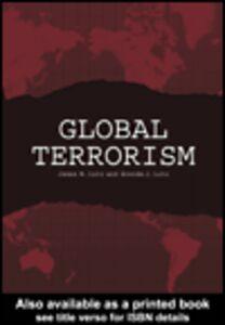 Foto Cover di Global Terrorism, Ebook inglese di Brenda J. Lutz,James M. Lutz, edito da