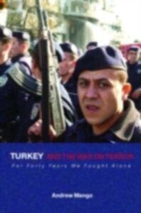 Foto Cover di Turkey and the War on Terror, Ebook inglese di Andrew Mango, edito da Taylor and Francis