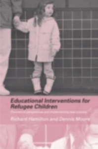 Ebook in inglese Educational Interventions for Refugee Children Hamilton, Richard , Moore, Dennis