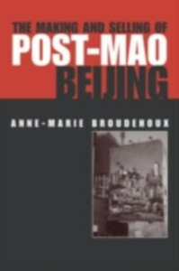 Ebook in inglese Making and Selling of Post-Mao Beijing Broudehoux, Anne-Marie