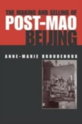 Making and Selling of Post-Mao Beijing