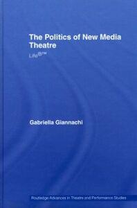 Ebook in inglese Politics of New Media Theatre Giannachi, Gabriella
