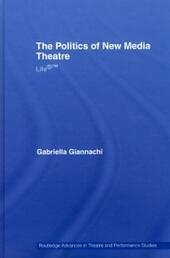 Politics of New Media Theatre