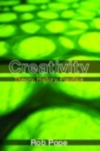 Ebook in inglese Creativity: Theory, History, Practice Pope, Rob
