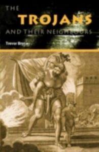 Ebook in inglese Trojans & Their Neighbours Bryce, Trevor