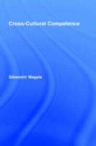 Foto Cover di Cross-Cultural Competence, Ebook inglese di Slawomir Magala, edito da Taylor and Francis