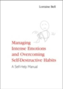 Ebook in inglese Managing Intense Emotions and Overcoming Self-Destructive Habits Bell, Lorraine